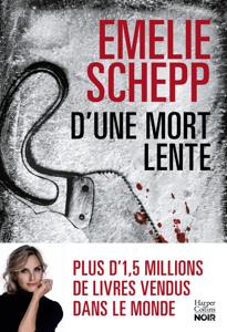 D'une mort lente - Emelie Schepp pdf download