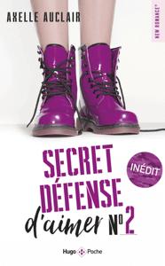 Secret défense d'aimer tome 2 - Axelle Auclair pdf download