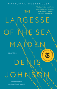 The Largesse of the Sea Maiden - Denis Johnson pdf download