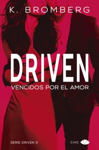 Driven. Vencidos por el amor - K. Bromberg pdf download