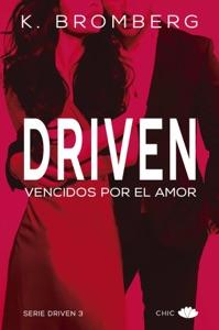 Driven. Vencidos por el amor - K. Bromberg pdf download