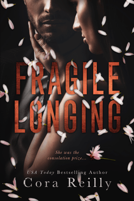 Fragile Longing - Cora Reilly pdf download