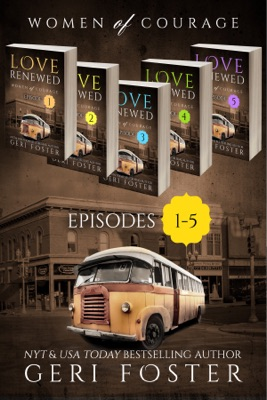 Love Renewed Box Set, Episodes 1-5 - Geri Foster pdf download