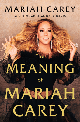 The Meaning of Mariah Carey - Mariah Carey pdf download