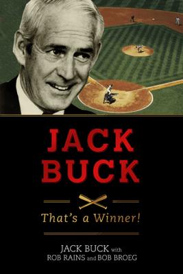 Jack Buck - Jack Buck, Rob Rains & Bob Broeg