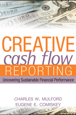 Creative Cash Flow Reporting - Charles W. Mulford & Eugene E. Comiskey
