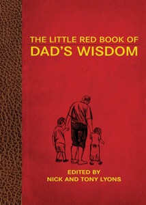 The Little Red Book of Dad's Wisdom - Nick Lyons & Tony Lyons pdf download