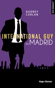 International guy - tome 10 Madrid - Audrey Carlan pdf download