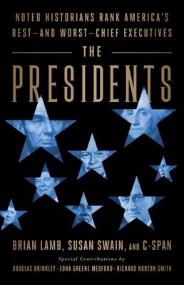 The Presidents - Brian Lamb, Susan Swain, Douglas Brinkley & Richard Norton Smith pdf download