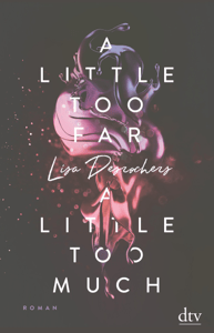 A little too far, a little too much - Lisa Desrochers pdf download