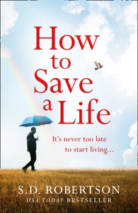 How to Save a Life - S.D. Robertson pdf download