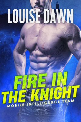 Fire in the Knight - Louise Dawn