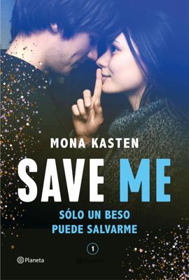 Save Me (Serie Save 1) - Mona Kasten pdf download