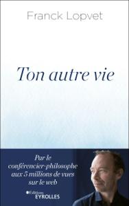 Ton autre vie - Franck LOPVET pdf download
