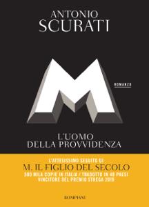 M. L'uomo della provvidenza - Antonio Scurati pdf download