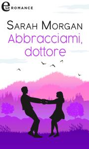 Abbracciami, dottore (eLit) - Sarah Morgan pdf download