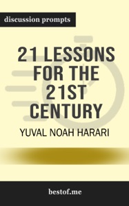 21 Lessons for the 21st Century by Yuval Noah Harari (Discussion Prompts) - bestof.me pdf download