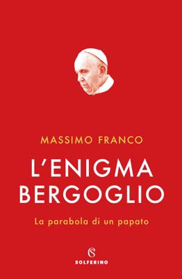 L'enigma Bergoglio - Massimo Franco pdf download