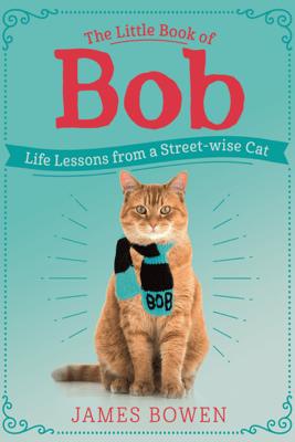 The Little Book of Bob - James Bowen