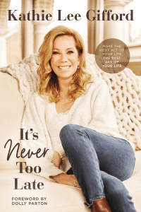 It's Never Too Late - Kathie Lee Gifford pdf download