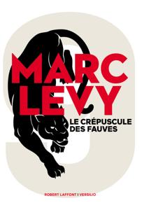 Le crépuscule des fauves - Marc Levy pdf download