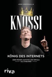 Knossi – König des Internets - Knossi, Julian Laschewski & Jens Knossalla pdf download
