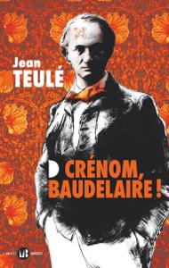 Crénom, Baudelaire ! - Jean Teulé pdf download