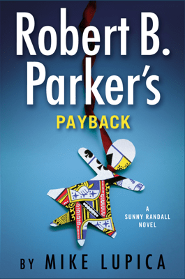 Robert B. Parker's Payback - Mike Lupica pdf download
