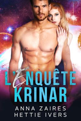 L'Enquête Krinar - Anna Zaires & Hettie Ivers pdf download