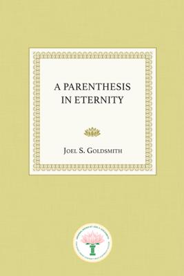 A Parenthesis in Eternity - Joel S. Goldsmith
