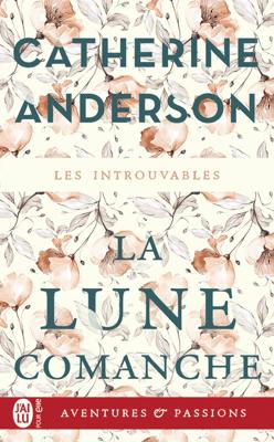 La lune comanche - Catherine Anderson pdf download