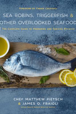 Sea Robins, Triggerfish & Other Overlooked Seafood - Matthew Pietsch, James Fraioli & Fabien Cousteau