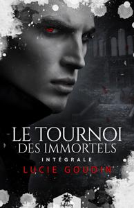 Le tournoi des immortels - L'intégrale - Lucie Goudin pdf download