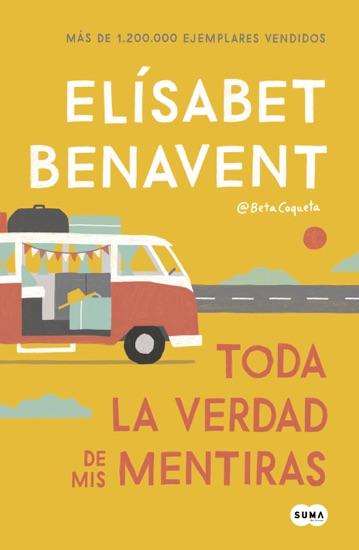 Toda la verdad de mis mentiras by Elísabet Benavent pdf download