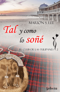 Tal y como lo soñé (El club de las Tulipanes 2) - Marion S. Lee pdf download