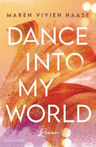 Dance into my World - Maren Vivien Haase pdf download