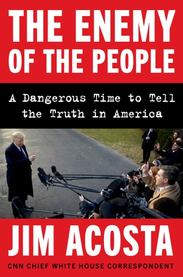 The Enemy of the People by Jim Acosta PDF Download