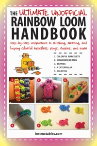 The Ultimate Unofficial Rainbow Loom Handbook - Instructables.com pdf download