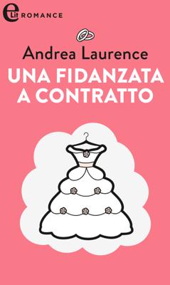 Una fidanzata a contratto (eLit) - Andrea Laurence pdf download