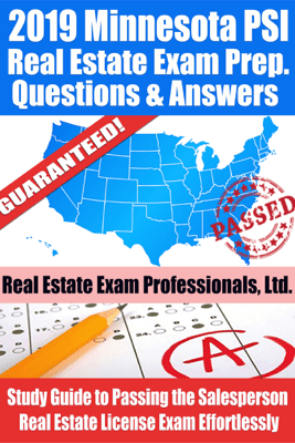 2019 Minnesota PSI Real Estate Exam Prep Questions, Answers & Explanations: Study Guide to Passing the Salesperson Real Estate License Exam Effortlessly - Real Estate Exam Professionals Ltd.