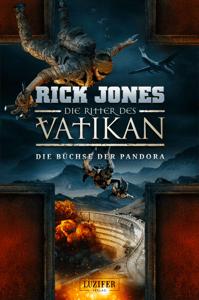 DIE BÜCHSE DER PANDORA (Die Ritter des Vatikan 4) - Rick Jones pdf download