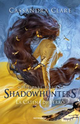 Shadowhunters: The Last Hours - 2. La catena di ferro - Cassandra Clare pdf download
