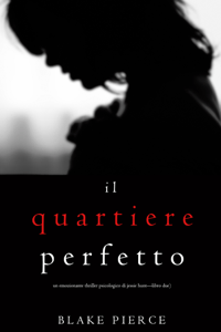 Il Quartiere Perfetto (Un emozionante thriller psicologico di Jessie Hunt—Libro Due) - Blake Pierce pdf download