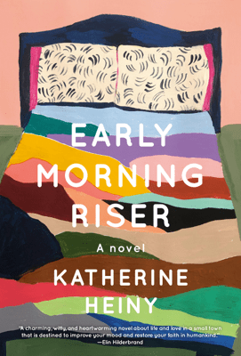 Early Morning Riser - Katherine Heiny pdf download