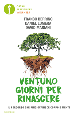 Ventuno giorni per rinascere - Daniel Lumera, Franco Berrino & David Mariani pdf download