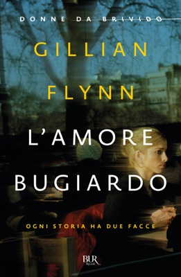 L'amore bugiardo (Donne da brivido) - Gillian Flynn pdf download