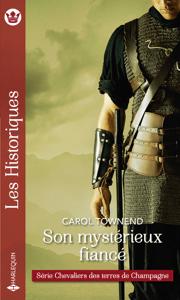 Son mystérieux fiancé - Carol Townend pdf download