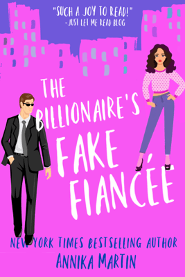 The Billionaire's Fake Fiancée: an opposites-attract romantic comedy - Annika Martin pdf download
