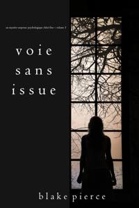 Voie sans issue (Un mystère suspense psychologique Chloé Fine – Volume 3) - Blake Pierce pdf download