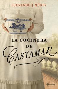 La cocinera de Castamar - Fernando J. Múñez pdf download